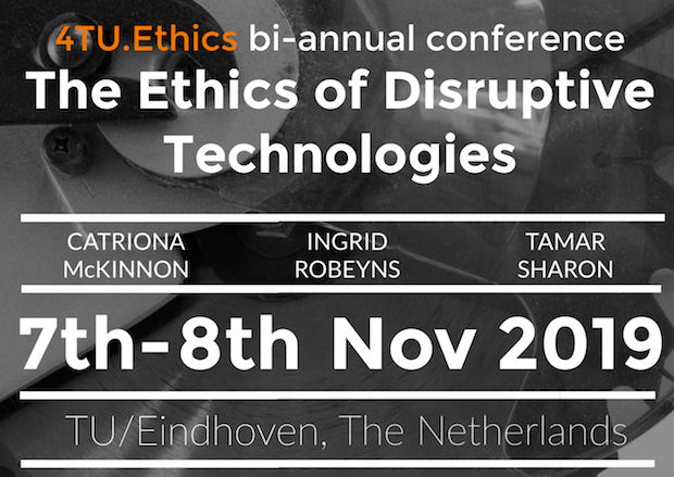 'The Ethics of Disruptive Technologies' – Conference organized by 4TU Center for Ethics and Technology